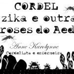 CORDEL – A ZICA e outras Viroses do Aedes