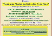 05/06 Dia Mundial do Meio Ambiente vamos todos regar as mudas da Estrada de Três Rios!