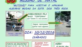 MISSÃO DE NATAL PARA ENDIREITAR MUDAS DA TRÊS RIOS: 10/12/2016 (sáb), 11h.