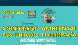 Seminário sobre a Compensação Ambiental para Unidades de Conservação – Participe!